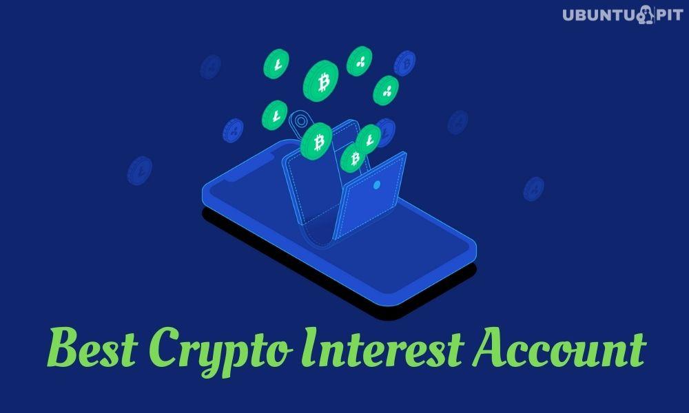 Best Crypto Interest Account Companies