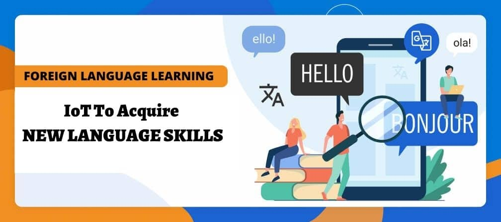 IoT To Acquire NEW LANGUAGE SKILLS