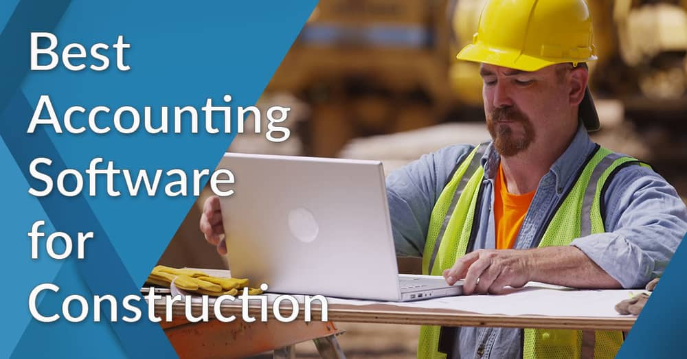 Top Construction Accounting Software