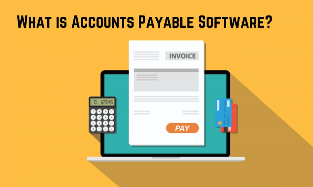 What is Accounts Payable Software